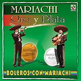 Amazon.com: Boleros: Mariachi Oro Y Plata: MP3 Downloads