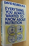 Everything You Always Wanted to Know about Nutrition, Reuben, David R., 0816166730