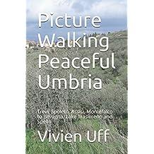 Picture Walking Peaceful Umbria: Trevi, Spoleto, Assisi, Montefalco to Bevagna, Lake Trasimeno and Spello