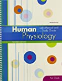Human Physiology : Lab Manual and Study Guide, Clark, Patricia, 1465208186