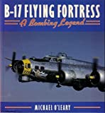 B-17 Flying Fortress, Michael O'Leary, 1882663470