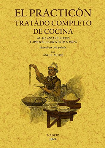 Download El Practicon: Tratado completo de cocina. Edicion Facsimilar (Spanish Edition) ebook