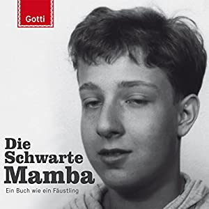 Die Schwarte Mamba: Ein Buch wie ein Fäustling Hörbuch