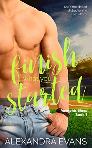 Finish What You Started (Memphis Blues Book 1) by [Evans, Alexandra]