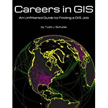 Careers in GIS: an Unfiltered Guide to Finding a GIS Job