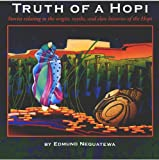 Truth of a Hopi : Stories Relating to the Origins, Myths, and Clan Histories of the Hopi, Nequatewa, Edmund, 0873583868
