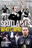 Scotland's Who's Who: One Hundred and Forty Years of Scottish International Footballers 1872-2013