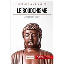 Le bouddhisme: La religion de la sagesse (Grandes Religions t. 1) (French Edition)
