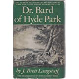 Doctor Bard of Hyde Park,: The famous physician of revolutionary times, the man who saved Washington's life,