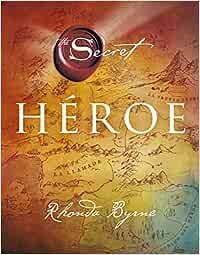 Héroe (Crecimiento Personal): Amazon.es: Byrne, Rhonda