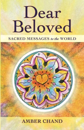 Dear Beloved: Sacred Messages To The World ebook