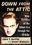 img - for Down from the Attic: Rare Thrillers of the Silent Era through the 1950s book / textbook / text book