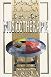 B.A.-BA de la musicothérapie