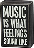 """Primitives By Kathy Black Dist. Box Sign -"""" Music Is What Feelings Sound Like"""""""