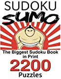 img - for Sudoku Sumo: The Biggest Sudoku Book in Print.. 2200 Puzzles, 5 Difficulty Levels (Sudoku Warrior) book / textbook / text book