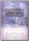 Teologia do Antigo Testamento  - (Smith)
