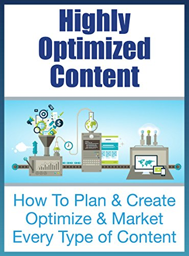 Download Highly Optimized Content: How To Plan, Create & Optimize  Every Type of Content For Maximum SEO Benefit (The SEO Effect Book 7) Pdf