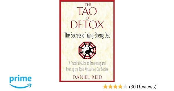 The tao of detox the secrets of yang sheng dao daniel reid the tao of detox the secrets of yang sheng dao daniel reid 9781594771422 amazon books fandeluxe Gallery