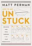 #6: How to Get Unstuck: Breaking Free from Barriers to Your Productivity