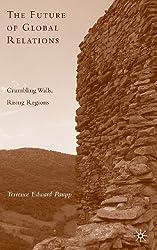 The Future of Global Relations: Crumbling Walls, Rising Regions