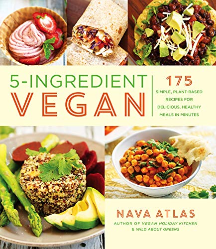5-Ingredient Vegan: 175 Simple, Plant-Based Recipes for Delicious, Healthy Meals in Minutes (5 Best Breakfast Foods)
