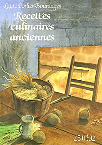 Recettes culinaires anciennes (Collection Recettes typiques) (French Edition) - Culinaire+ Collection