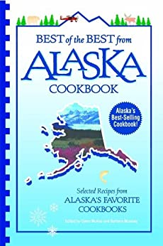 {* WORK *} Best Of The Best From Alaska Cookbook: Selected Recipes From Alaska's Favorite Cookbooks (Best Of The Best State Cookbook Series 49). player Ninos Online online restores Contact Learn compara