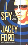 img - for I Spy (Berkley Sensation) by Jacey Ford (2005-02-01) book / textbook / text book