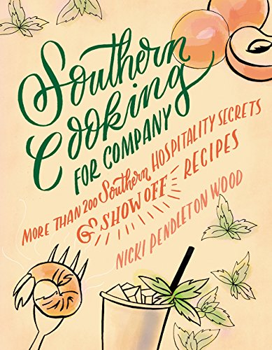 Southern Cooking for Company: More than 200 Southern Hospitality Secrets and Show-Off Recipes pdf