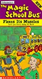 Magic School Bus: Flexes Its Muscles [VHS]