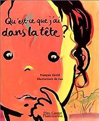 Qu'est-ce que j'ai dans la tête ? par François David