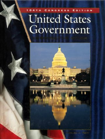 United States Government: Democracy in Action, 104th Congress Edition