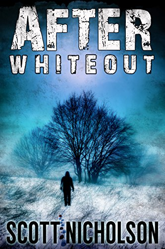 After: Whiteout (AFTER post-apocalyptic series, Book 4) by [Nicholson, Scott]