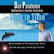 Time to Time: Ashton Ford, Psychic Detective, Book 6 | Don Pendleton