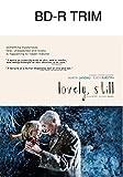 Lovely, Still [Blu-ray]