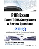 PHR Exam ExamFOCUS Study Notes and Review Questions 2013 with Intensive Drill on Employment Laws and Regulations, ExamREVIEW, 1479399752