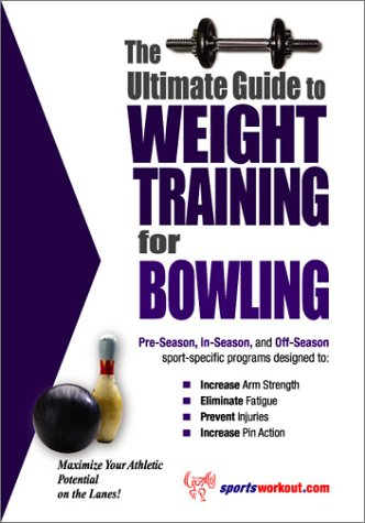 Download The Ultimate Guide To Weight Training for Bowling (The Ultimate Guide to Weight Training for Sports, 5) (The Ultimate Guide to Weight Training for Sports, ... Guide to Weight Training for Sports, 5) pdf epub