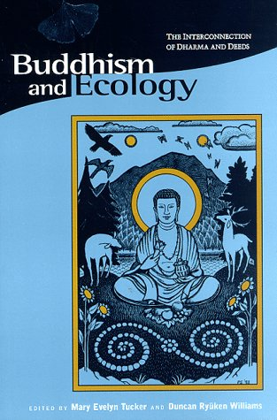 Books : Buddhism and Ecology: The Interconnection of Dharma and Deeds (Religions of the World and Ecology)