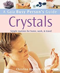 Crystals: Simple Rountines for Home, Work and Travel (Busy Person's Guide)