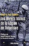 Les Bérets blancs de la Légion en Indochine par Général Paul Simonin
