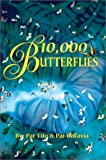 10, 000 Butterflies, Pat Tito and Patricia Bellavia, 0595742599