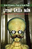 Little Greed Men, Kym O'Connell-Todd and Mark Todd, 0985135239