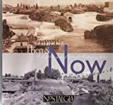 Spokane Then and Now, Jim Lyons, 0970822707