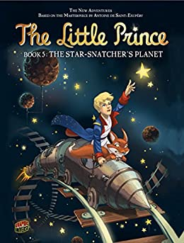 #05 The Star Snatcher's Planet (The Little Prince) by [Barichella, Thomas]