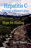 Hepatitis C Through a Patient's Eyes, Suzy Smith, 1595940510