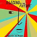 A Legend of the Future   Agustin de Rojas,Nick Caistor - translator