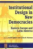 Institutional Design in New Democracies, Arend Lijphart, 0813321093