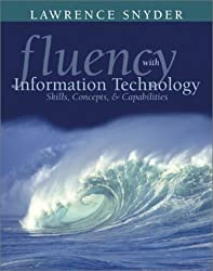 Fluency with Information Technology: Skills, Concepts, and Capabilities, Preliminary Version