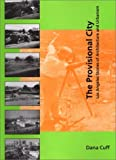 img - for The Provisional City: Los Angeles Stories of Architecture and Urbanism book / textbook / text book