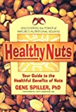 img - for Healthy Nuts: Your Guide to the Healthful Benefits of Nuts book / textbook / text book
